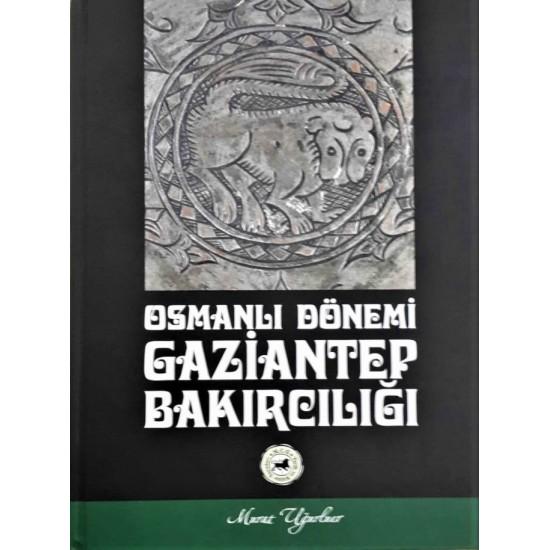 Osmanlı Dönemi Gaziantep Bakırcılığı